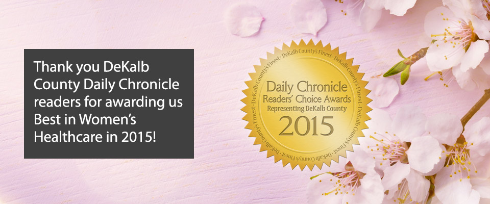 Thank you DeKalb County Daily Chronicle readers for awarding us Best in Women's Healthcare in 2015!
